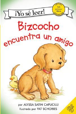 Bizcocho Encuentra un Amigo / Biscuit Finds a Friend By Capucilli, Alyssa Satin/ Schories, Pat (ILT)/ Pasternac, Susana (TRN)